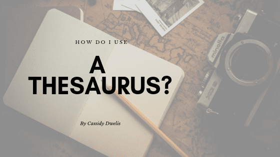 How do I use a thesaurus when writing?