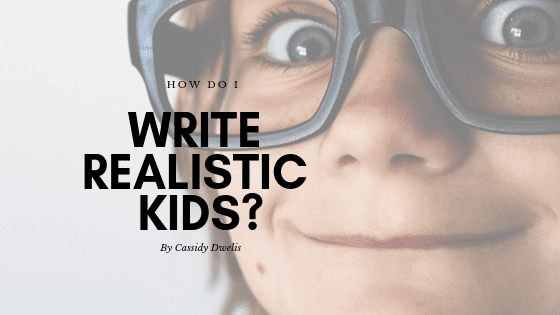 How do I write realistic kids?