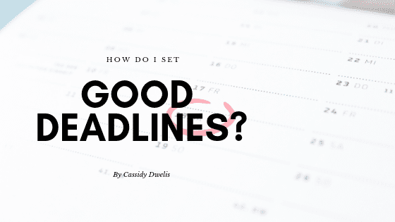 How do I set good writing deadlines?