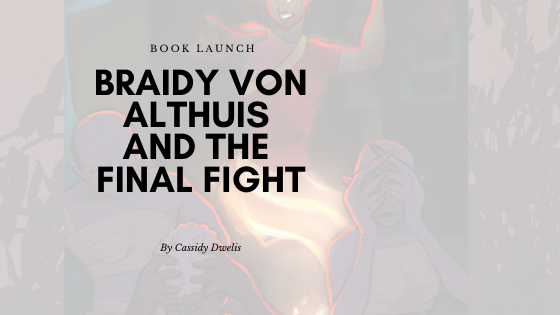Braidy von Althuis and the Final Fight Launches